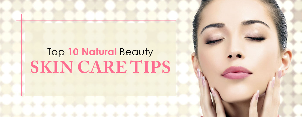 Top-10-Natural-Beauty-Skin-Care-Tips