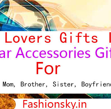Car Lovers Gifts Ideas Online India For Your Dad, Mom, Brother, Sister, Boyfriend and Girlfriend