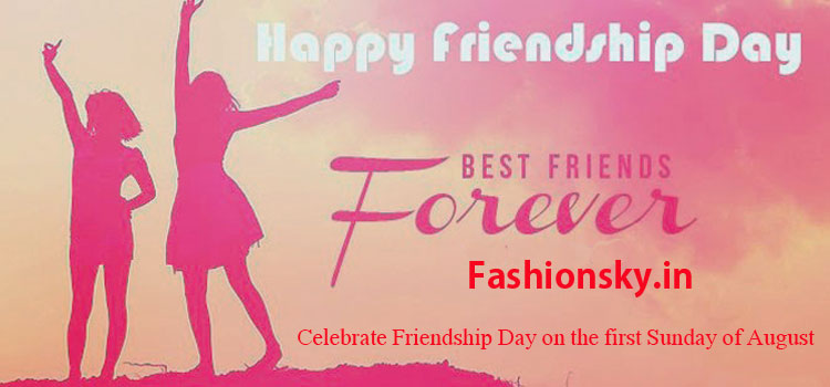 Friendship Day Celebrated on First Sunday of August Every Year